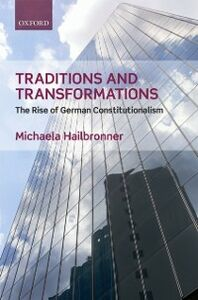 Ebook in inglese Traditions and Transformations: The Rise of German Constitutionalism Hailbronner, Michaela