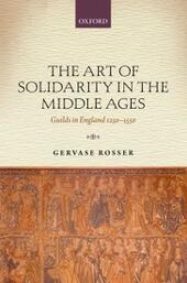 Art of Solidarity in the Middle Ages: Guilds in England 1250-1550