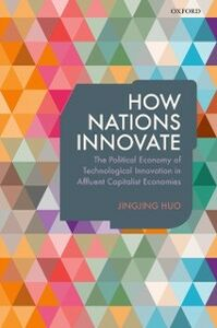 Ebook in inglese How Nations Innovate: The Political Economy of Technological Innovation in Affluent Capitalist Economies Huo, Jingjing