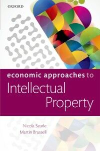Ebook in inglese Economic Approaches to Intellectual Property Brassell, Martin , Searle, Nicola