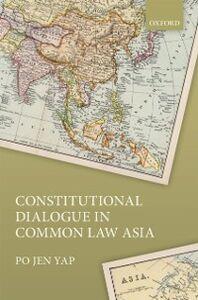 Foto Cover di Constitutional Dialogue in Common Law Asia, Ebook inglese di Po Jen Yap, edito da OUP Oxford