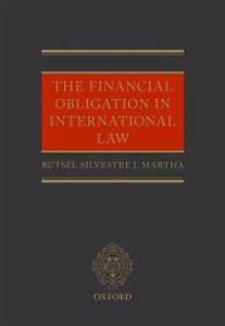 Ebook in inglese Financial Obligation in International Law Martha, Rutsel Silvestre J