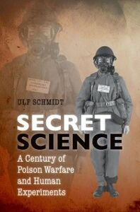Foto Cover di Secret Science: A Century of Poison Warfare and Human Experiments, Ebook inglese di Ulf Schmidt, edito da OUP Oxford