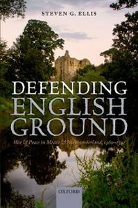 Ebook in inglese Defending English Ground: War and Peace in Meath and Northumberland, 1460-1542 Ellis, Steven G.