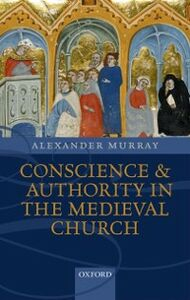 Foto Cover di Conscience and Authority in the Medieval Church, Ebook inglese di Alexander Murray, edito da OUP Oxford