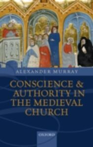 Ebook in inglese Conscience and Authority in the Medieval Church Murray, Alexander