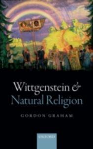 Ebook in inglese Wittgenstein and Natural Religion Graham, Gordon