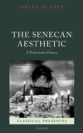 Senecan Aesthetic: A Performance History