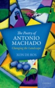 Ebook in inglese Poetry of Antonio Machado: Changing the Landscape De Ros, Xon