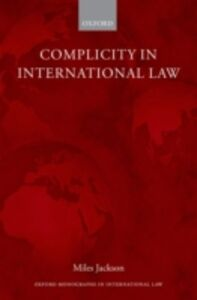 Foto Cover di Complicity in International Law, Ebook inglese di Miles Jackson, edito da OUP Oxford