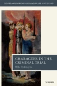 Foto Cover di Character in the Criminal Trial, Ebook inglese di Mike Redmayne, edito da OUP Oxford
