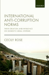 Ebook in inglese International Anti-Corruption Norms: Their Creation and Influence on Domestic Legal Systems Rose, Cecily