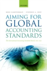 Ebook in inglese Aiming for Global Accounting Standards: The International Accounting Standards Board, 2001-2011 Camfferman, Kees , Zeff, Stephen A.