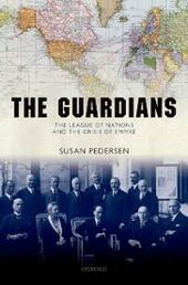 Guardians: The League of Nations and the Crisis of Empire
