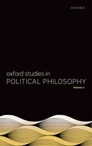 Ebook in inglese Oxford Studies in Political Philosophy, Volume 1