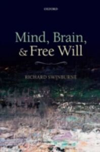 Foto Cover di Mind, Brain, and Free Will, Ebook inglese di Richard Swinburne, edito da OUP Oxford