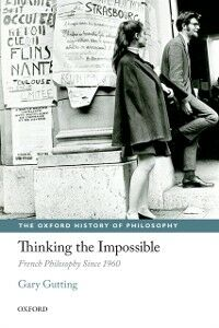 Ebook in inglese Thinking the Impossible: French Philosophy Since 1960 Gutting, Gary