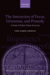 Interaction of Focus, Givenness, and Prosody: A Study of Italian Clause Structure