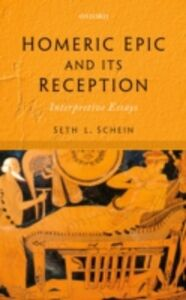 Foto Cover di Homeric Epic and its Reception: Interpretive Essays, Ebook inglese di Seth L. Schein, edito da OUP Oxford