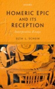 Ebook in inglese Homeric Epic and its Reception: Interpretive Essays Schein, Seth L.