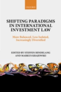 Ebook in inglese Shifting Paradigms in International Investment Law: More Balanced, Less Isolated, Increasingly Diversified -, -