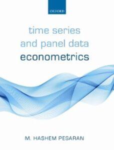 Foto Cover di Time Series and Panel Data Econometrics, Ebook inglese di M. Hashem Pesaran, edito da OUP Oxford