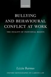 Bullying and Behavioural Conflict at Work: The Duality of Individual Rights