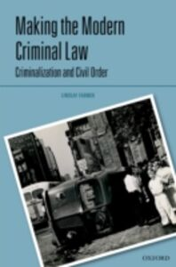 Foto Cover di Making the Modern Criminal Law: Criminalization and Civil Order, Ebook inglese di Lindsay Farmer, edito da OUP Oxford