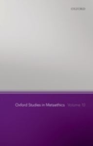 Ebook in inglese Oxford Studies in Metaethics, Volume 10 -, -