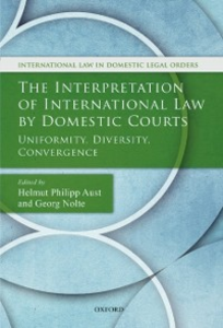 Ebook in inglese Interpretation of International Law by Domestic Courts: Uniformity, Diversity, Convergence -, -