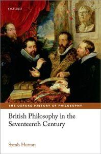 Ebook in inglese British Philosophy in the Seventeenth Century Hutton, Sarah