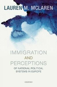 Foto Cover di Immigration and Perceptions of National Political Systems in Europe, Ebook inglese di Lauren McLaren, edito da OUP Oxford