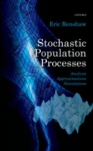 Foto Cover di Stochastic Population Processes: Analysis, Approximations, Simulations, Ebook inglese di Eric Renshaw, edito da OUP Oxford