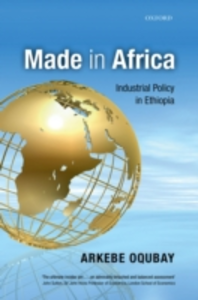 Ebook in inglese Made in Africa: Industrial Policy in Ethiopia Oqubay, Arkebe
