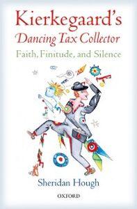 Ebook in inglese Kierkegaards Dancing Tax Collector: Faith, Finitude, and Silence Hough, Sheridan