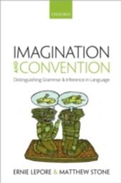 Imagination and Convention: Distinguishing Grammar and Inference in Language