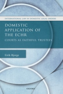 Ebook in inglese Domestic Application of the ECHR: Courts as Faithful Trustees Bjorge, Eirik