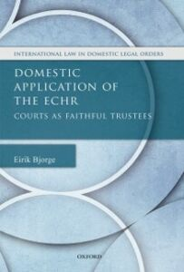 Foto Cover di Domestic Application of the ECHR: Courts as Faithful Trustees, Ebook inglese di Eirik Bjorge, edito da OUP Oxford