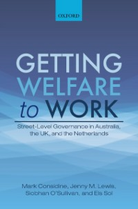Ebook in inglese Getting Welfare to Work: Street-Level Governance in Australia, the UK, and the Netherlands Considine, Mark , Lewis, Jenny M. , OSullivan, Siobhan