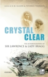 Ebook in inglese Crystal Clear: The Autobiographies of Sir Lawrence and Lady Bragg -, -
