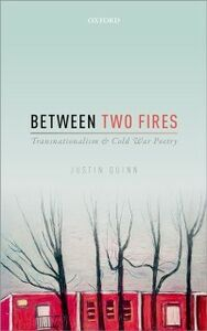 Ebook in inglese Between Two Fires: Transnationalism and Cold War Poetry Quinn, Justin