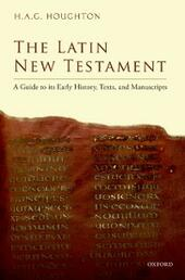 Latin New Testament: A Guide to its Early History, Texts, and Manuscripts