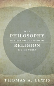 Ebook in inglese Why Philosophy Matters for the Study of Religion--and Vice Versa Lewis, Thomas A.