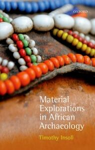 Foto Cover di Material Explorations in African Archaeology, Ebook inglese di Timothy Insoll, edito da OUP Oxford
