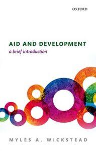 Foto Cover di Aid and Development: A Brief Introduction, Ebook inglese di Myles A. Wickstead, edito da OUP Oxford