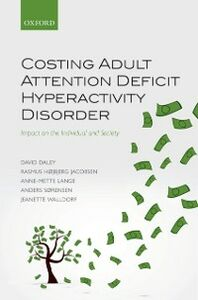 Foto Cover di Costing Adult Attention Deficit Hyperactivity Disorder: Impact on the Individual and Society, Ebook inglese di AA.VV edito da OUP Oxford