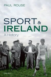 Ebook in inglese Sport and Ireland: A History Rouse, Paul