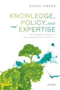 Ebook in inglese Knowledge, Policy, and Expertise: The UK Royal Commission on Environmental Pollution 1970-2011 Owens, Susan