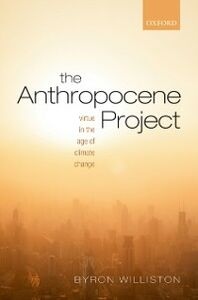 Ebook in inglese Anthropocene Project: Virtue in the Age of Climate Change Williston, Byron