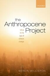 Anthropocene Project: Virtue in the Age of Climate Change
